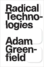 Image of the book Radical Technologies by Adam Greenfield