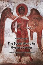 The Social World as Mystery Center: The Social Vision of Anthroposophy by Harrie Salman